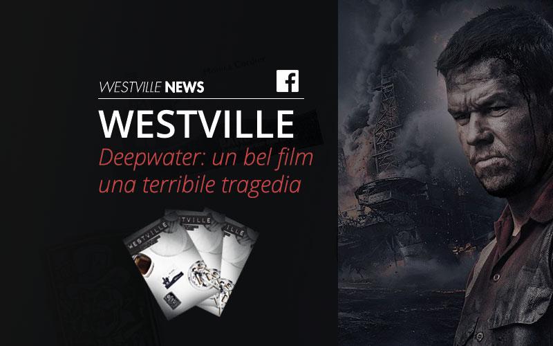 westville news blog Deepwater un bel film una terribile tragedia